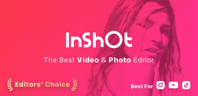 تحميل برنامج InShot مهكر تنزيل برنامج InShot تحميل برنامج تصميم فيديو احترافي عربي للاندرويد InShot Pro برنامج تصميم فيديو مجاني InShot Editor تحميل برنامج InShot للكمبيوتر Tnzil InShot
