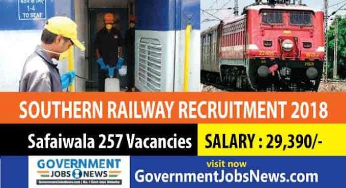 Southern Railway Safaiwala Recruitment 2018 - 257 Vacancies