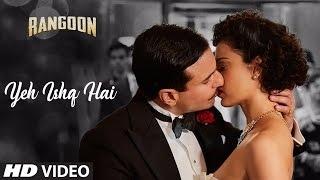 Yeh Ishq Hai Video Song Download hd Rangoon