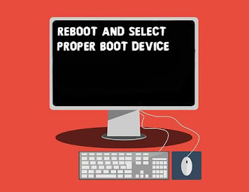Fix Reboot and Select Proper Boot Device or Insert Boot Media in Selected Boot Device and Press a Key