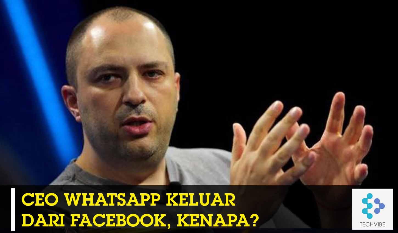 CEO Pendiri WhatsApp keluar dari Facebook