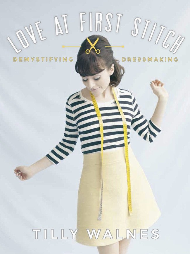 Love at First Stitch by Tilly Walnes - perfect for beginners