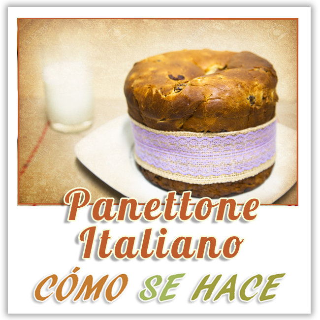 PANETTONE ITALIANO, PAN DULCE DE NAVIDAD