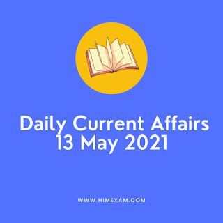 Daily Current Affairs 13 May 2021