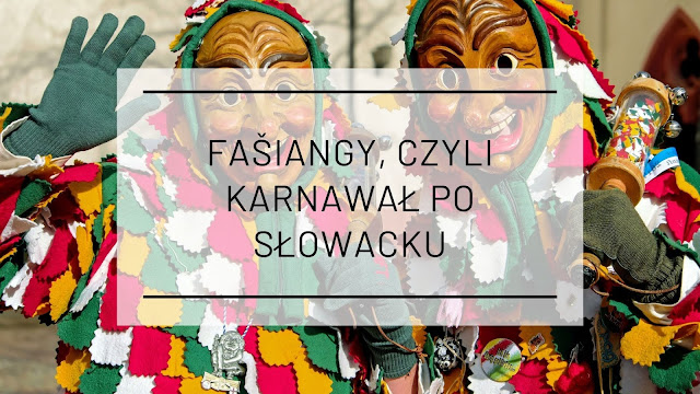 Fašiangy, czyli karnawał po słowacku