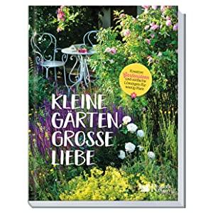 Coverbild: Kleine Gärten, große Liebe