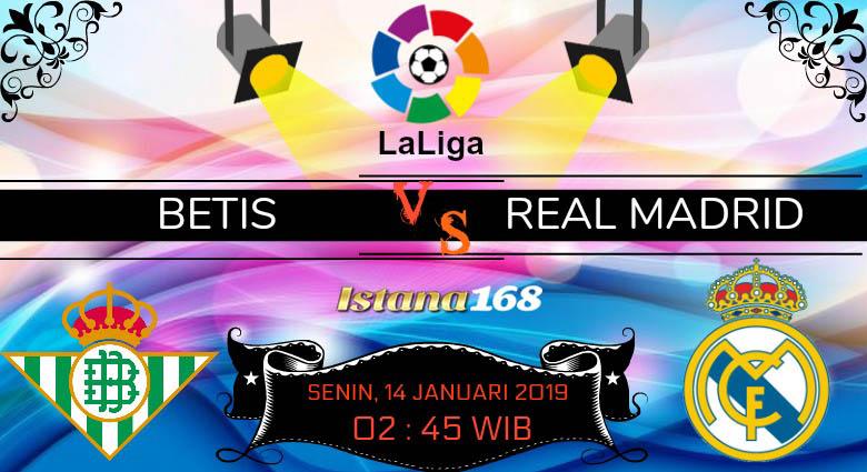Prediksi Betis vs Real Madrid 14 Januari 2019
