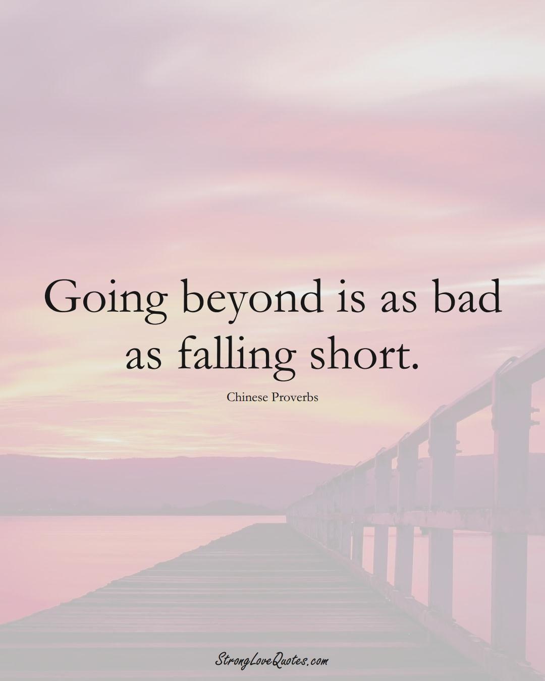 Going beyond is as bad as falling short. (Chinese Sayings);  #AsianSayings