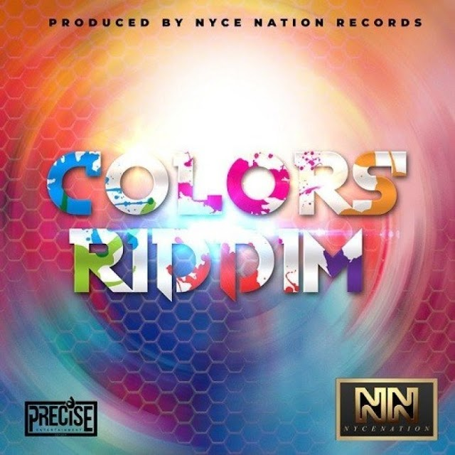 COLORS RIDDIM – NYCE NATION RECORDS - 2019