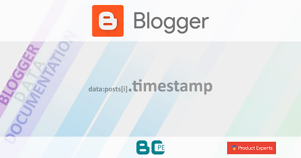 Blogger - Gadget Blog - data:posts[i].timestamp