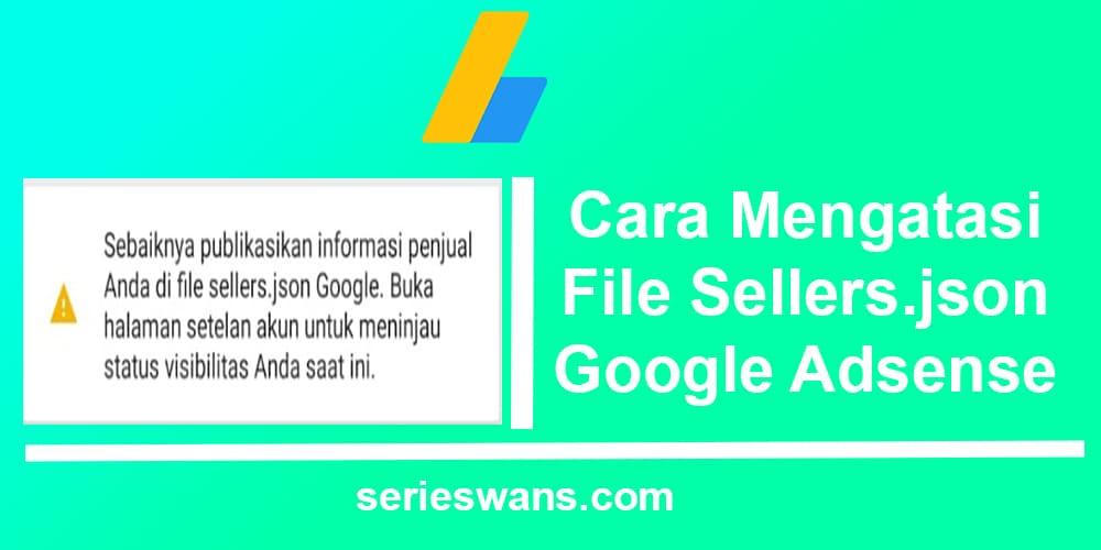 Mengatasi Informasi Penjual Anda di File Sellers.json Google Adsense