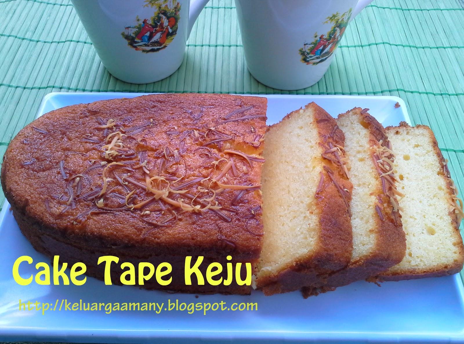 Resep Cake Berhantu Ncc: Keluarga Kami: Cake Tape Keju