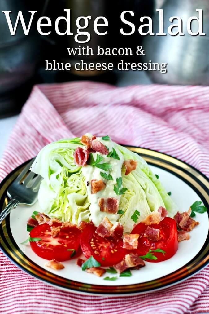 The Wedge Salad with Bacon, Tomatoes, and Blue Cheese Dressing