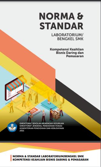 Download Buku Norma dan Standar Laboratorium/Bengkel SMK Kompetensi Keahlian Bisnis Daring dan Pemasaran Tahun 2021