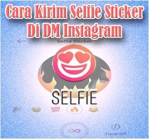 Cara Kirim Boomerang Selfie Sticker Di DM Instagram