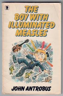 The Boy With Illuminated Measles  John Antrobus