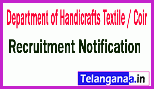 Department of Handicrafts Textile / Coir DHTC Recruitment Notification