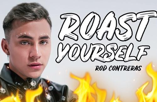 Roast Yourself Challenge | Rod Contreras Lyrics