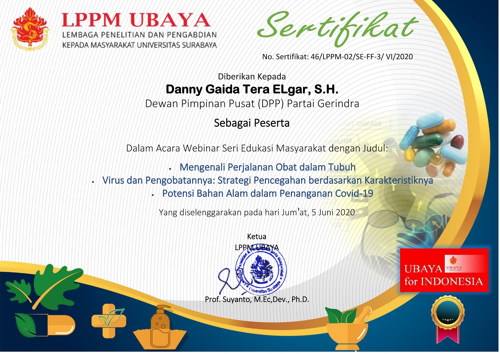 Sertifikat Lembaga Penelitian dan Pengabdian kepada Masyarakat (LPPM) Universitas Surabaya (UBAYA) Webinar Seri Edukasi Masyarakat | JUM'AT, 5 JUNI 2020 | Dewan Pimpinan Pusat (DPP) Partai Gerindra