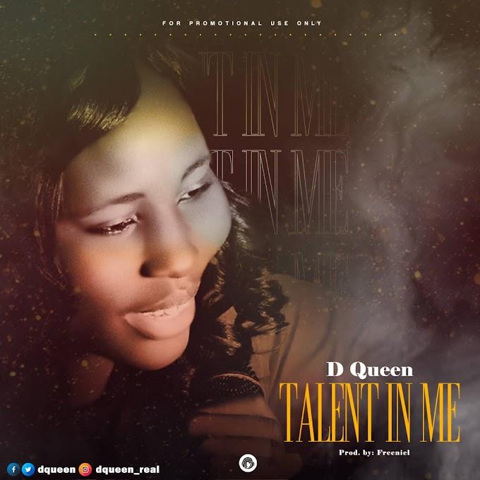 [Gospel music] Dqueen - Talent in me (prod. Freeniel) #Arewapublisize