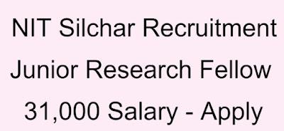 NIT Silchar Sarkari Naukri Recruitment 2020 for Junior Research Fellow Vacancies In Assam - Apply Now On Sarkari Jobs Adda
