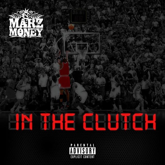 """Marz Money """"In The Clutch"""" (Prod. By. Teddy Da Don )"""