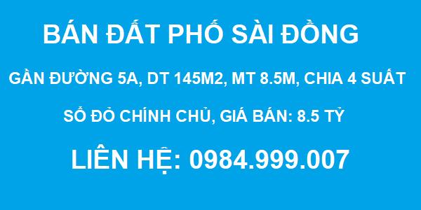 Bán đất phố Sài Đồng, gần đường 5A, DT 145m2, MT 8.5m, tiện chia 4 suất, 2020