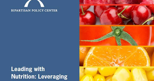 Bipartisan Policy Center (BPC) releases report on SNAP and nutrition