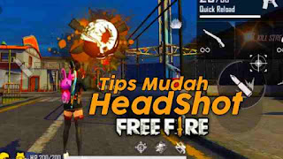 Tips Headshot Musuh di FF dengan Mudah