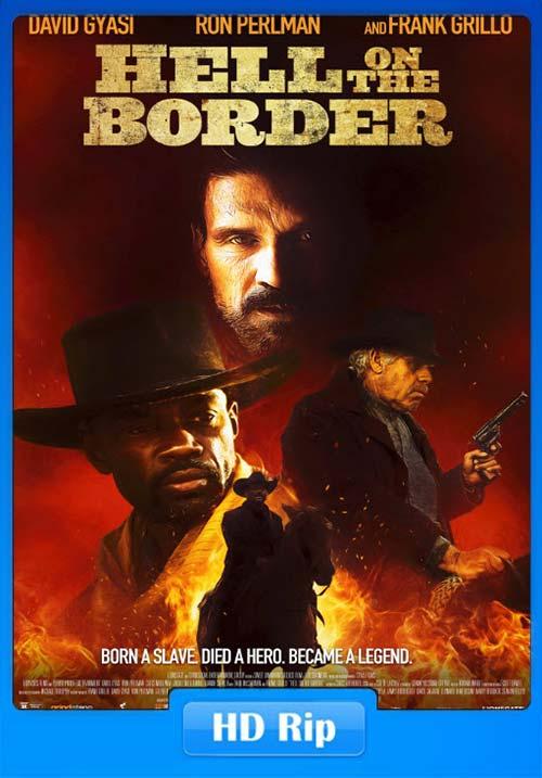 Hell On The Border 2019 720p WEBRip x264   480p 300MB   100MB HEVC