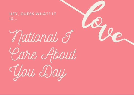 ​National I Care About You Day Wishes Awesome Picture