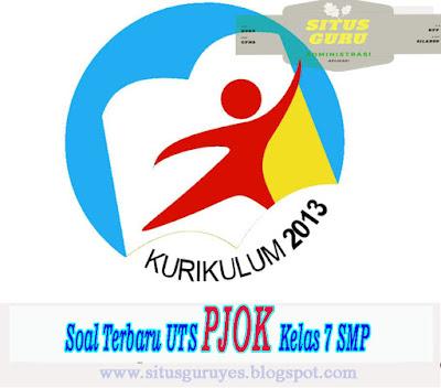 Download Soal Terbaru UTS PJOK Kelas 7 SMP Semester 1 K13