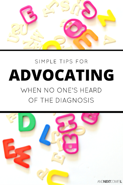 Tips for advocating for your child when no one's heard of the diagnosis