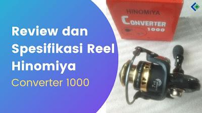 Review dan Spesifikasi Reel Hinomiya Converter 1000