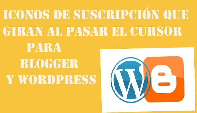 Iconos de Suscripción que giran al pasar el cursor para Blogger y Wordpress