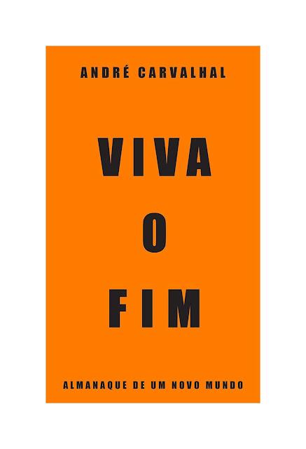 Viva o fim Almanaque de um novo mundo - André Carvalhal