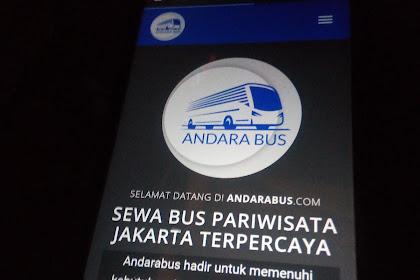 Cari Jasa Sewa Bus Jakarta dan sekitarnya ? andarabus.com Solusinya !