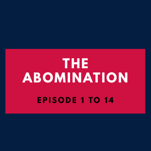 EPISODE 1 - 14 (THE ABOMINATION)