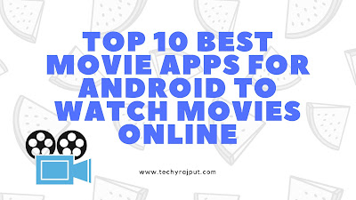 Top 10 Best Movie Apps For Android To Watch Movies online