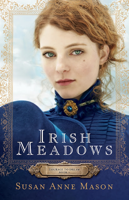 Irish Meadows (Courage to Dream, Book 1) by Susan Anne Mason
