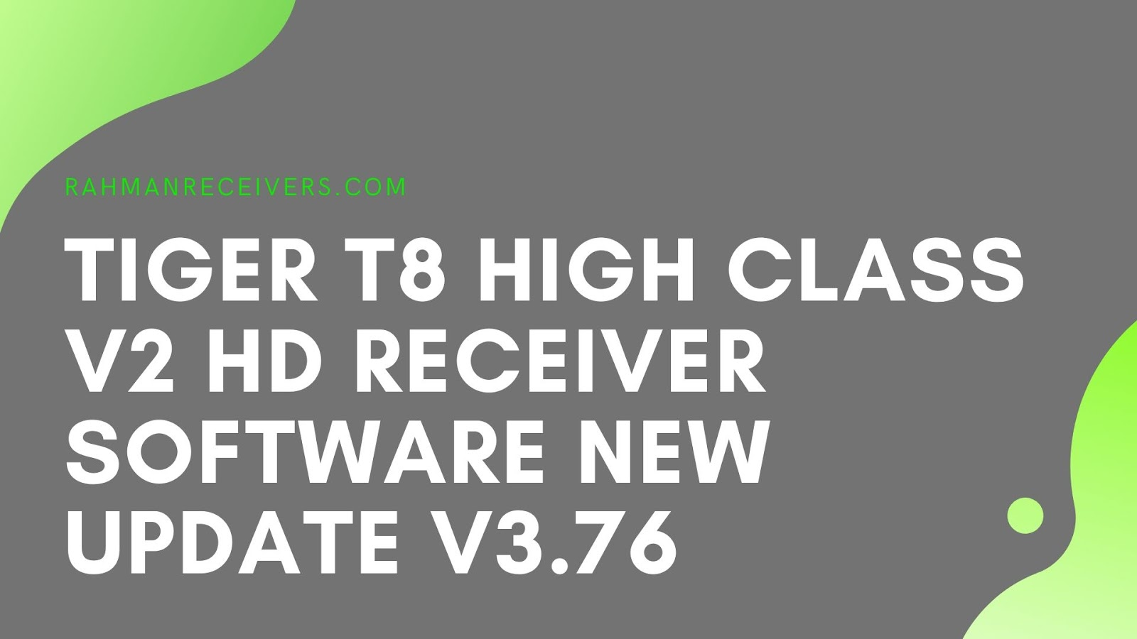 TIGER T8 HIGH CLASS V2 HD RECEIVER SOFTWARE NEW UPDATE V3.76