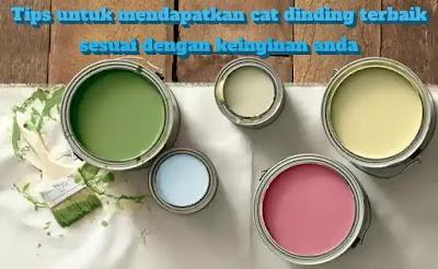 tips untuk mendapatkan cat dinding terbaik sesuai dengan keinginan anda