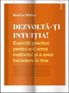 pareri recenzii Dezvolta-ti intuitia! Exercitii practice pentru a-ti urma instinctul si a avea încredere in tine