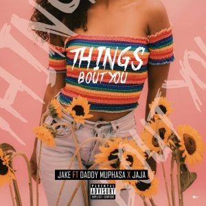 Jake ft. Daddy Muphasa & Jaja - Thing Bout You