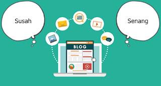 Susah Senang Menjadi Blogger Membangun Sebuah Blog