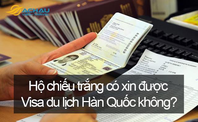 Hộ chiếu trắng có xin được visa du lịch Hàn Quốc được không?
