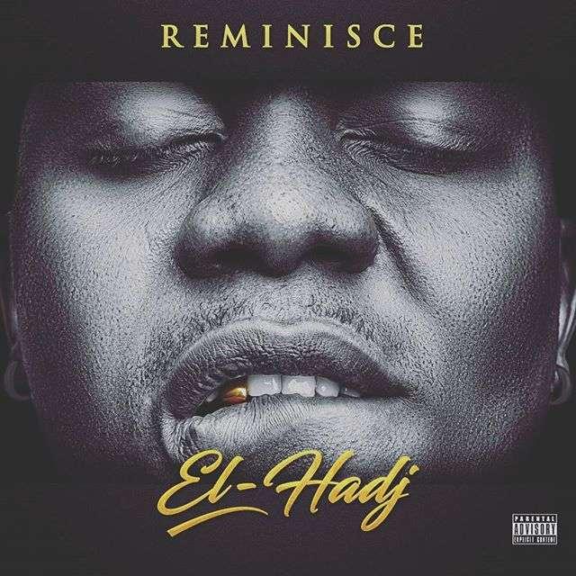 """ALBUM REVIEW: Reminisce – """"El Hadj"""" #Arewapublisize"""