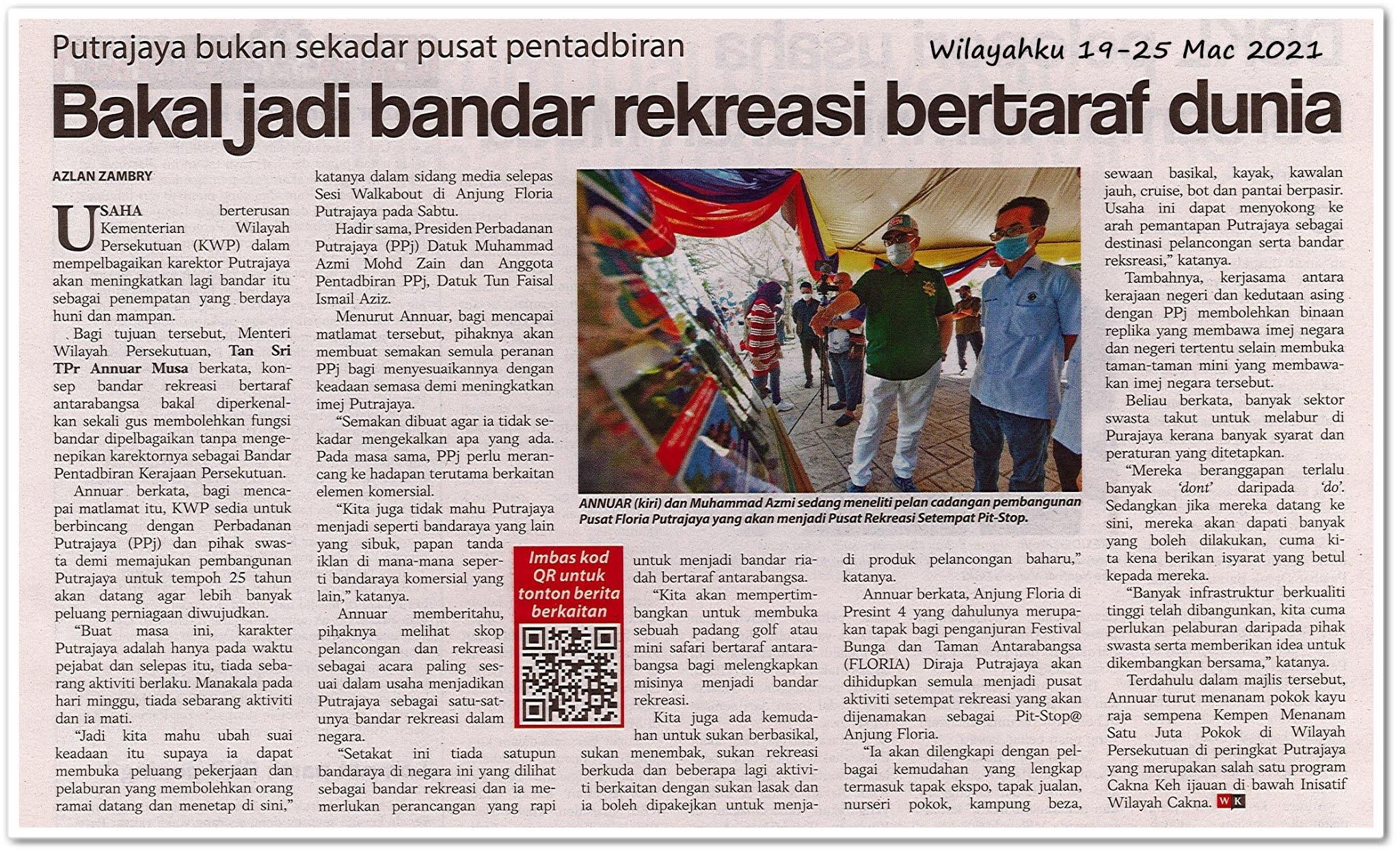 Bakal jadi bandar rekreasi bertaraf dunia | Putrajaya bukan sekadar pusat pentadbiran - Keratan akhbar Wilayahku 19-25 Mac 2021