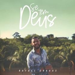 Baixar Se Tem Deus - Rafael Chagas Mp3