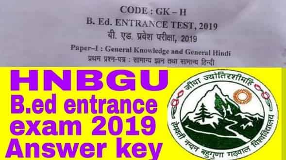 HNBGU B.ed Entrance exam 2019 answer key - HNBGU bed के लिए कितने नम्बर लाने होंगे